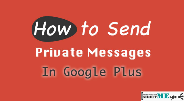 Send Private Message in Google Plus