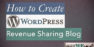 How to Create WordPress Revenue Sharing Blog