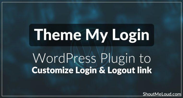 Theme My Login: WordPress Plugin to Customize Login and Logout link