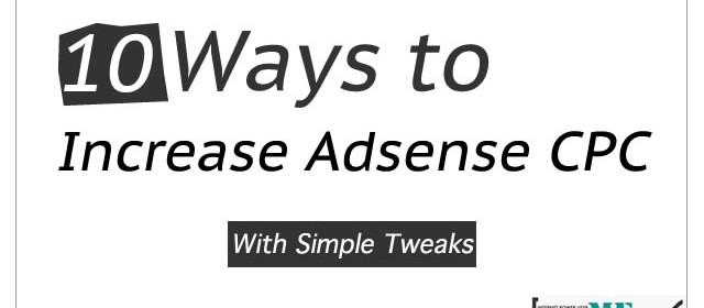 10 Ways to Increase Adsense CPC With Simple Tweaks