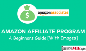 Amazon Affiliate Program- A Beginners Guide [With Images]
