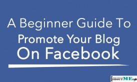 A Beginner Guide To  Promote Your Blog on Facebook