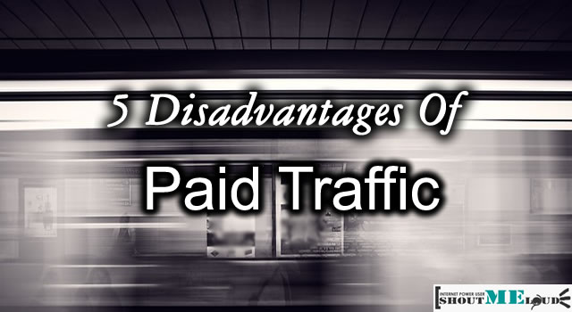 Disadvantages Of Paid Traffic