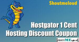 HostGator 1 Cent Hosting Discount Coupon : ShoutMeLoud
