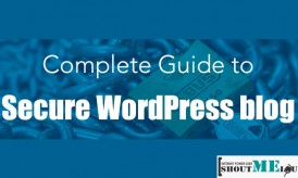 A-Z Guide To Secure WordPress Blog – Beginners To Pro