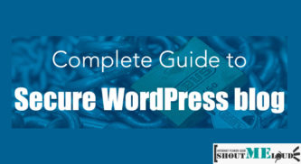 How To Secure A WordPress Blog – Beginner To Pro