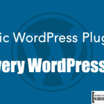 Basic WordPress Plugins for Every WordPress Blog