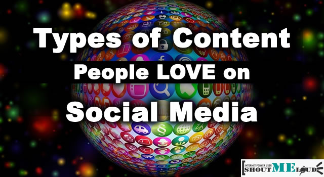 7 Types of Content People LOVE on Social Media