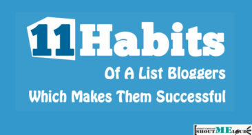 11 Habits Of A List Bloggers Which Makes Them Successful