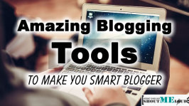 Amazing Blogging Tools To Make You Smart Blogger