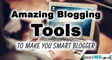 These Useful Blogging Tools Will Help You Blog Smartly