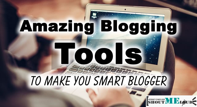 Amazing Blogging Tools