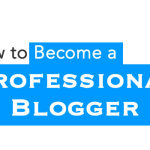 Become a Professional Blogger 150x150