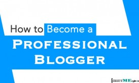 How to Become a Professional Blogger and Be Your Own Boss