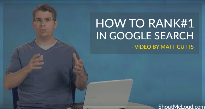 How to Rank#1 in Google Search : Matt Cutts Video