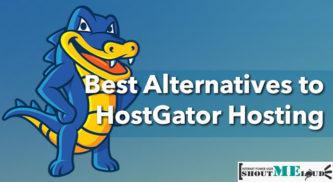 Best Alternatives to HostGator Hosting: 2017 Edition