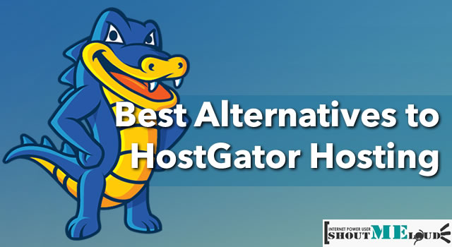 Best Alternatives To HostGator Hosting: 2017 [With Insider Tips]