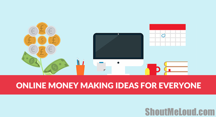 Six Major Online Money Making Ideas for Everyone