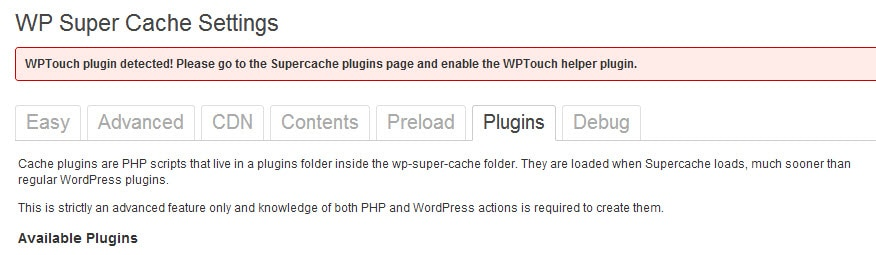 enable the WPTouch helper plugin. How to Enable WPTouch helper plugin in Wp Super Cache