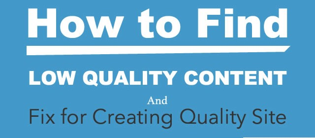 How to Find Low Quality Content & Fix for Creating Quality Site