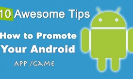 How To Promote Your Android App /Game – 10 Awesome Tips