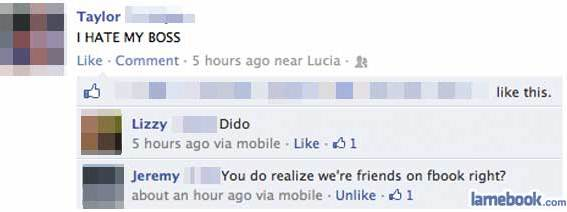 busted by the boss 5 Simple Ways To Become a Facebook Idiot