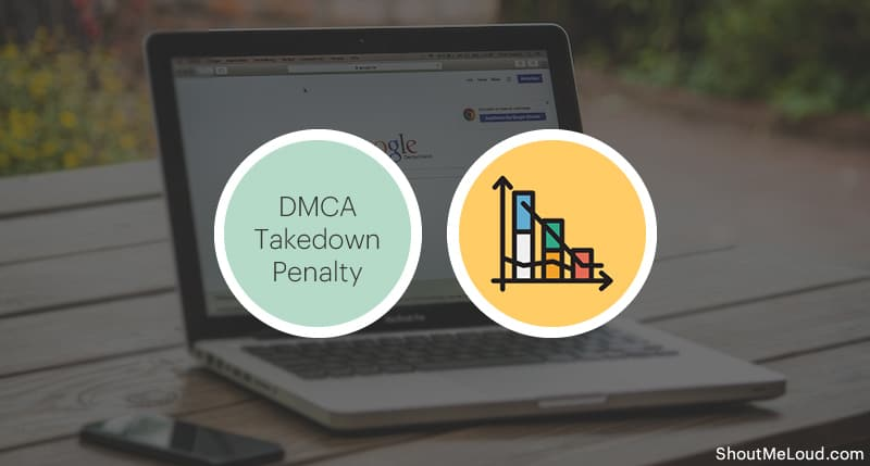 DMCA Takedown Penality Factor In Google Ranking