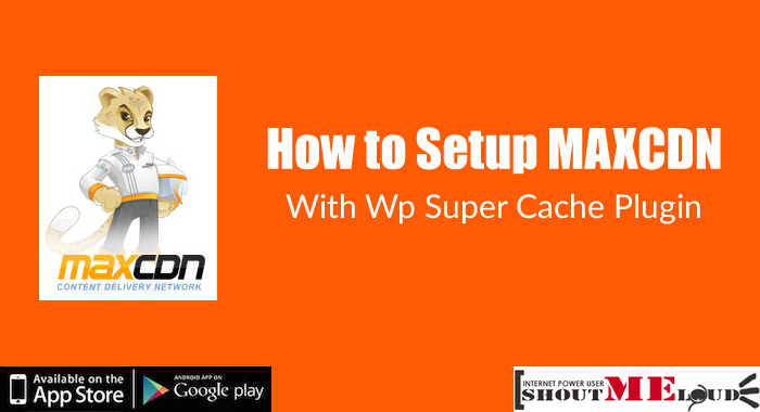 MaxCDN with WP Super Cache Plugin