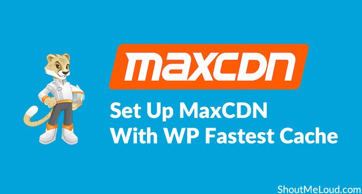 [Tutorial] Set Up MaxCDN On WordPress Using The Fastest Cache Plugin