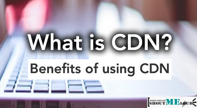 What is CDN and Why You need one?