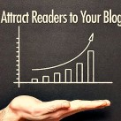 5 Killer Tips to Attract Readers to your Blog