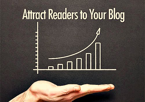 Attract readers to your blog 5 Killer Tips to Attract Readers to your Blog