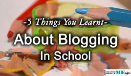 5 Things You Learnt About Blogging in School