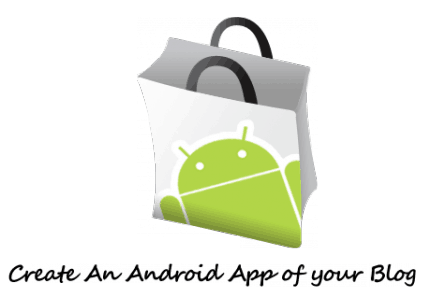 Android Market 5 Sites To Create Your Own Android Apps for Free