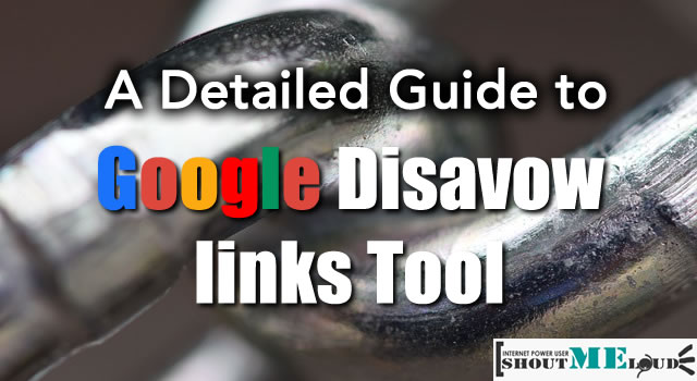 Guide to Google Disavow links Tool