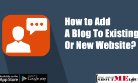 How to Add A Blog To Existing Or New Website?