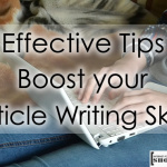 11 Effective Tips to Boost your Article Writing Skills
