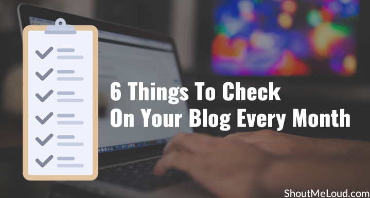6 Things To Check On Your Blog Every Month
