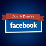 Facebook Do's and Don'ts for all Users