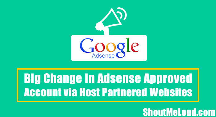 Big Change in Adsense Approved Account via Host Partnered Websites