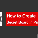 How to Create Secret Board in Pinterest