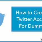 How to Create Twitter Account – Step By Step Guide