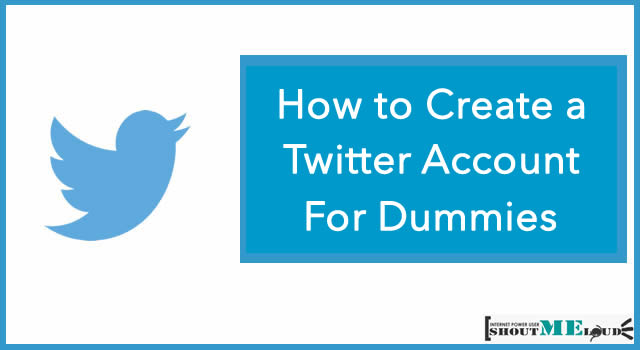 How to Create A Twitter Account – Step By Step Guide
