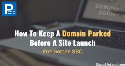 How To Keep A Domain Parked Before A Site Launch For Better SEO