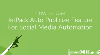 How To Use The JetPack Auto-Publicize Feature For Social Media Automation