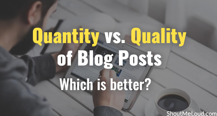 What Matters Most? Quantity or Quality of Blog Posts