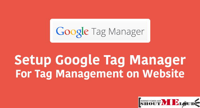 How to Setup Google Tag Manager for Tag Management