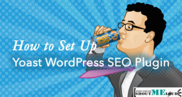 How To Set Up Yoast WordPress SEO Plugin [Updated]