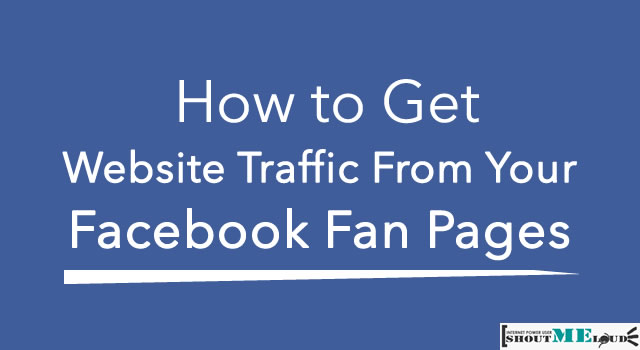 How to Get Website Traffic From Facebook Fan Pages