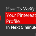 How To Verify Your Pinterest Profile in Next 5 minutes
